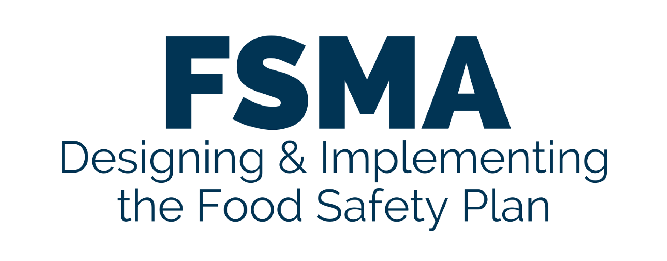 Designing & Implementing  the Food Safety Plan