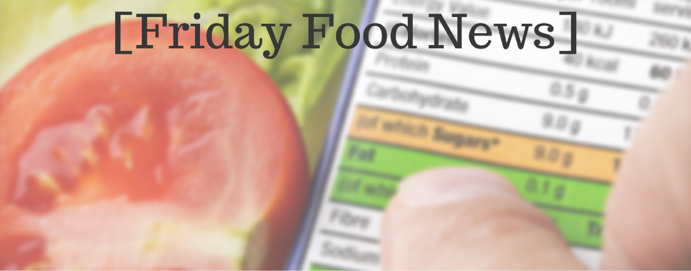 Friday Food News: Nutrition Draft Guidance, Campbell Soup Sides with Potassium Salt, and Vaccine for Salmonella