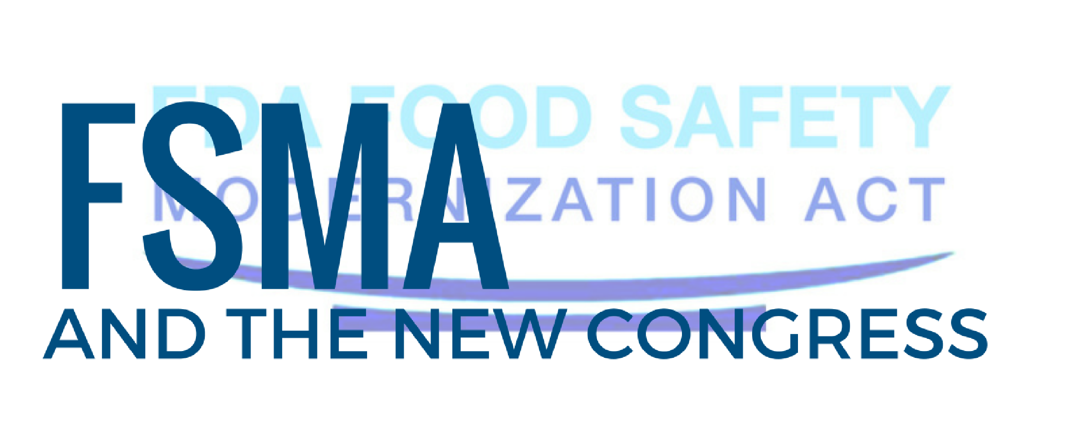 FSMA and the New Congress