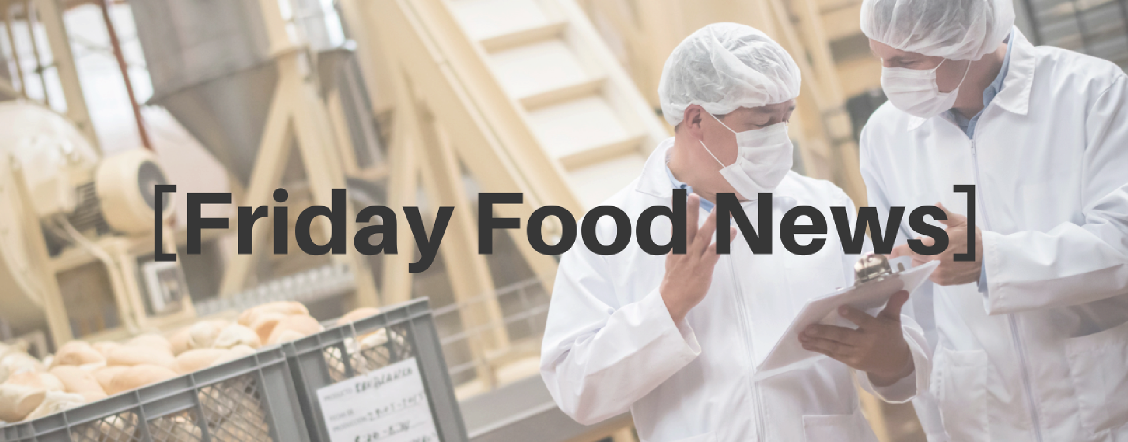 Friday Food News: The FDA Has Been Busy
