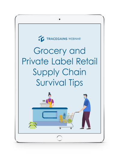 TraceGains Webinar: Grocery and Private Label Supply Chain Survival Tips