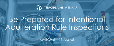 Webinar: Be Prepared for Intentional Adulteration Rule Inspections