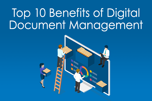 Top 10 Benefits of Digital Document Management Infographic