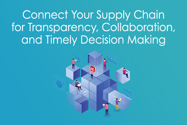 Connect Your Supply Chain for Transparency, Collaboration, and Timely Decision Making Data Sheet