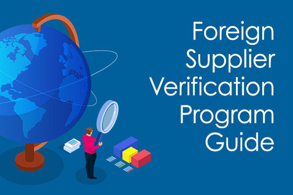 Foreign Supplier Verification Program (FSVP) Guide