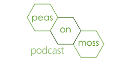Peas on Moss Podcast